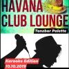 HAVANA CLUB LOUNGE in der Palette am Donnerstag, den 10.10.2019